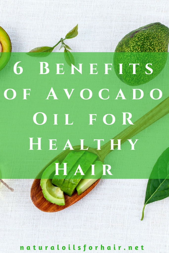 6 Benefits of Avocado Oil for Healthy Hair