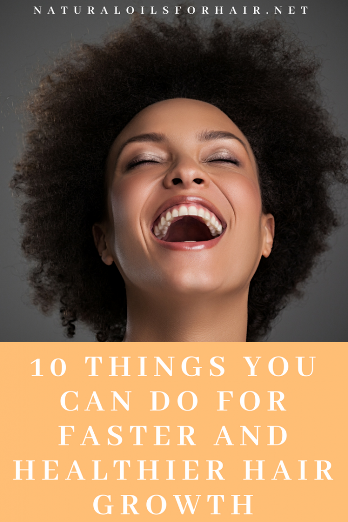 10 things you can do for faster and healthier hair growth