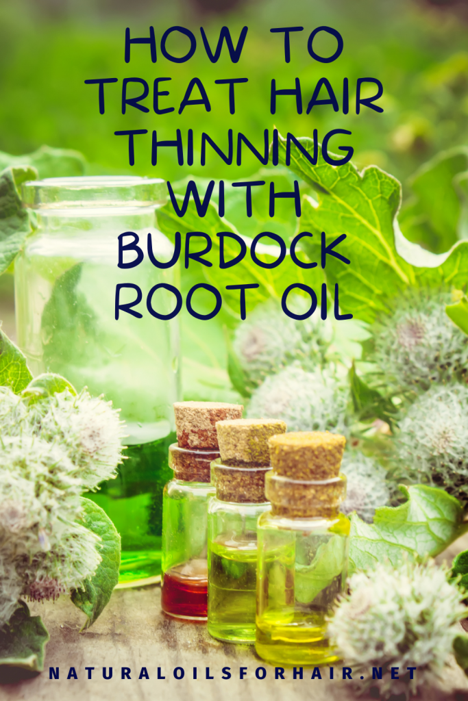How to Treat Hair Thinning with Burdock Root Oil