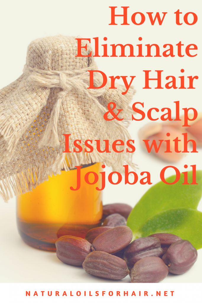 How to Eliminate Dry Hair and Scalp Issues with Jojoba Oil