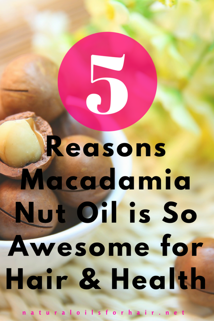 5 reasons macadamia nut oil is so awesome for hair and health