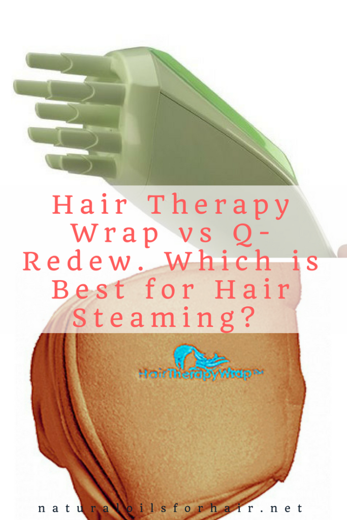 Hair therapy wrap vs Q-Redew. Which is best for hair steaming