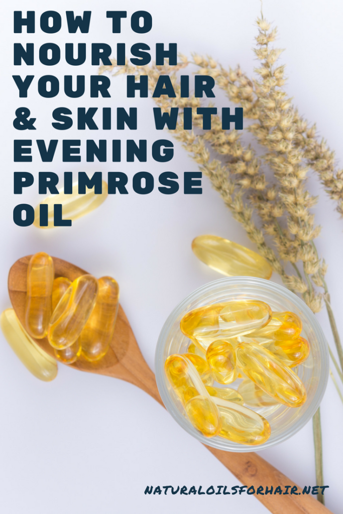 How to nourish your hair and skin with evening primrose oil