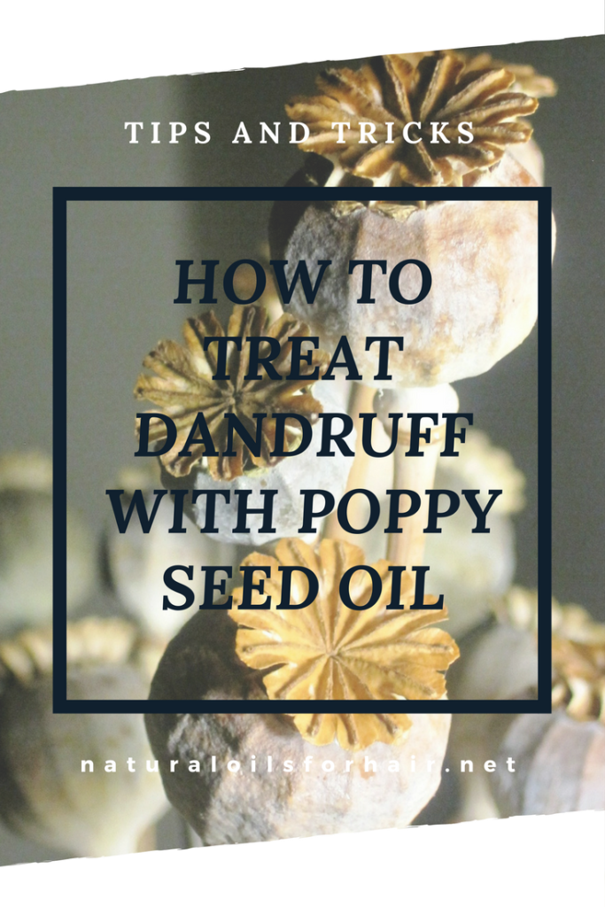 How to Treat Dandruff with Poppy Seed Oil