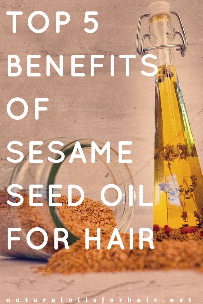 Top 5 benefits of sesame seed oil for hair