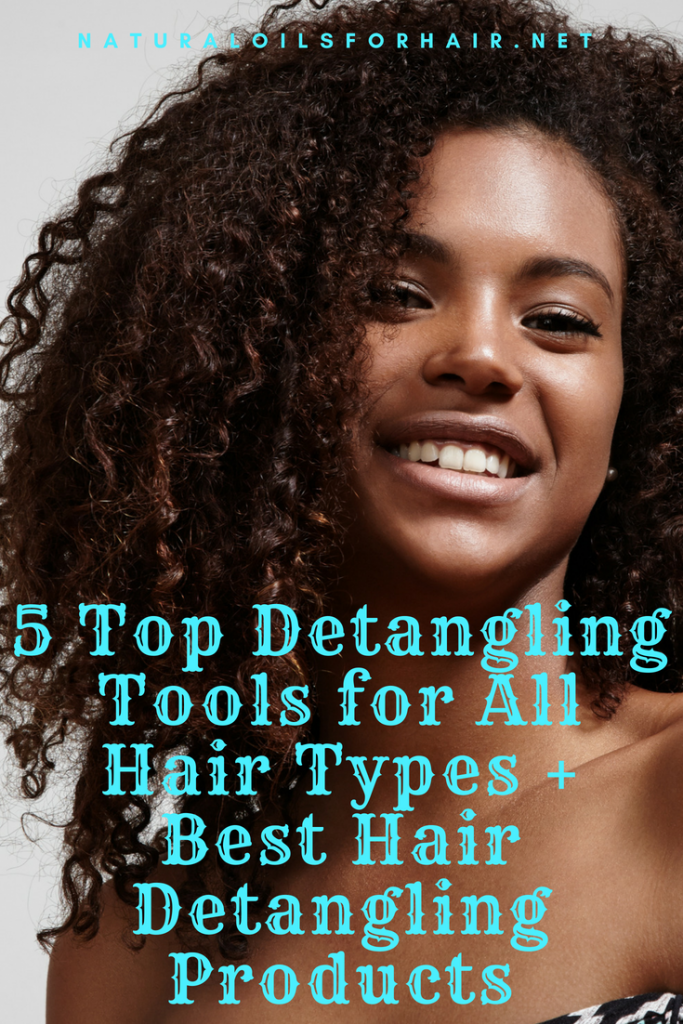 5 Top Detangling Tools for All Hair Types plus Best Hair Detangling Products