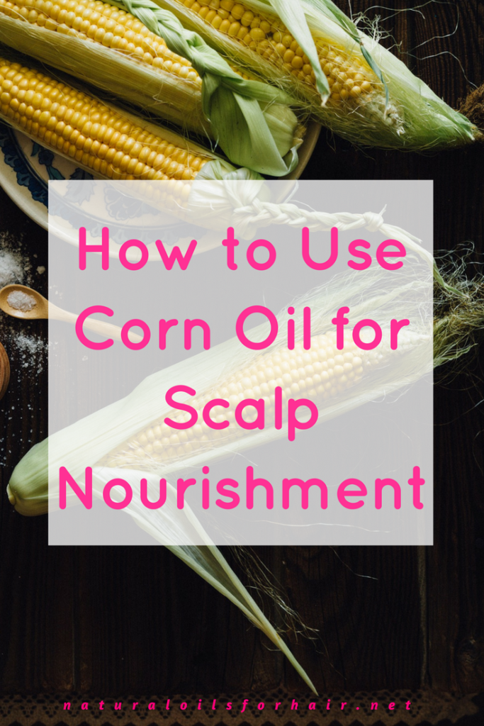 How to Use Corn Oil for Scalp Nourishment