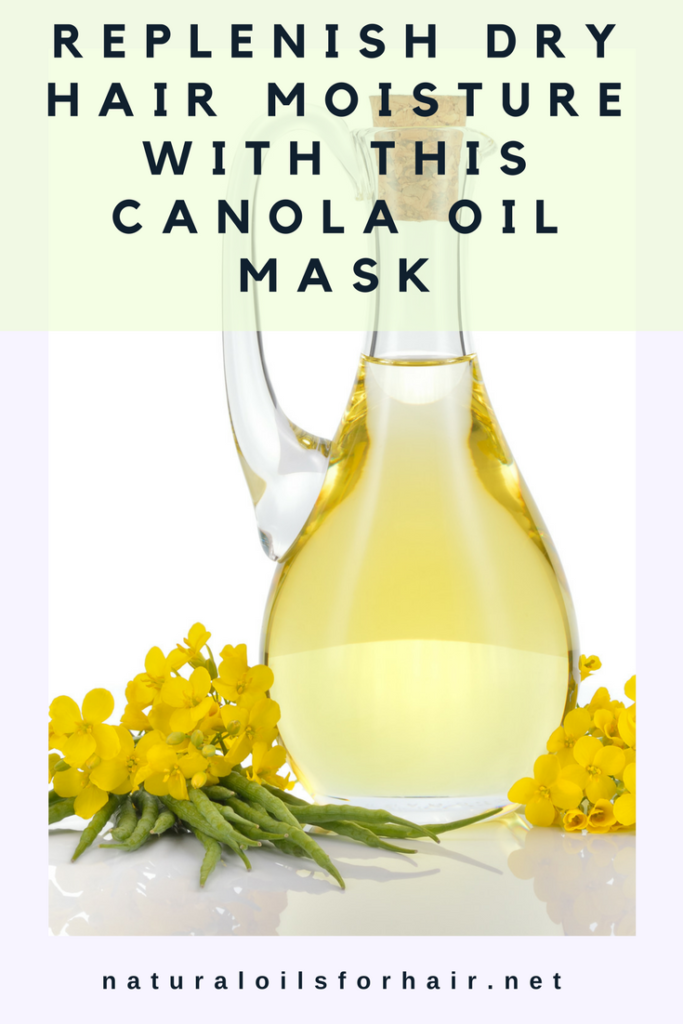 Replenish Dry Hair Moisture with this Canola Oil Mask