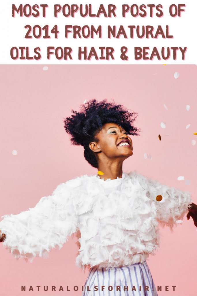 The Most Popular Posts of 2014 from Natural Oils for Hair