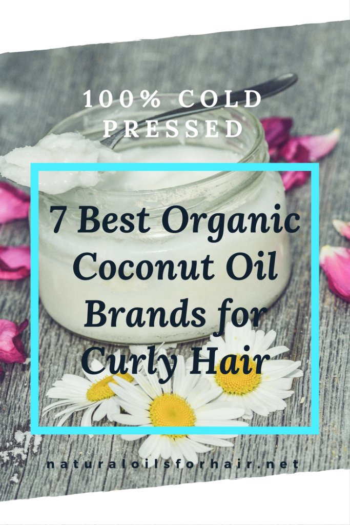 7 Best Organic Coconut Oil Brands for Curly Hair. 100% organic, cold pressed and the best recommended brands