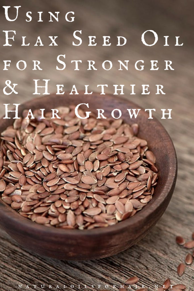 Using Flax Seed Oil for Stronger and Healthier Hair Growth