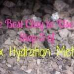 The Best Clay to Use for Step 3 of Max Hydration Method