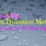 max hydration mtehod