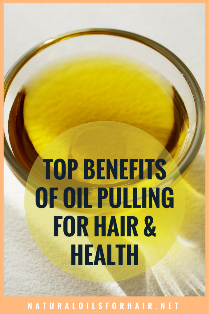 Top benefits of oil pulling for hair and health