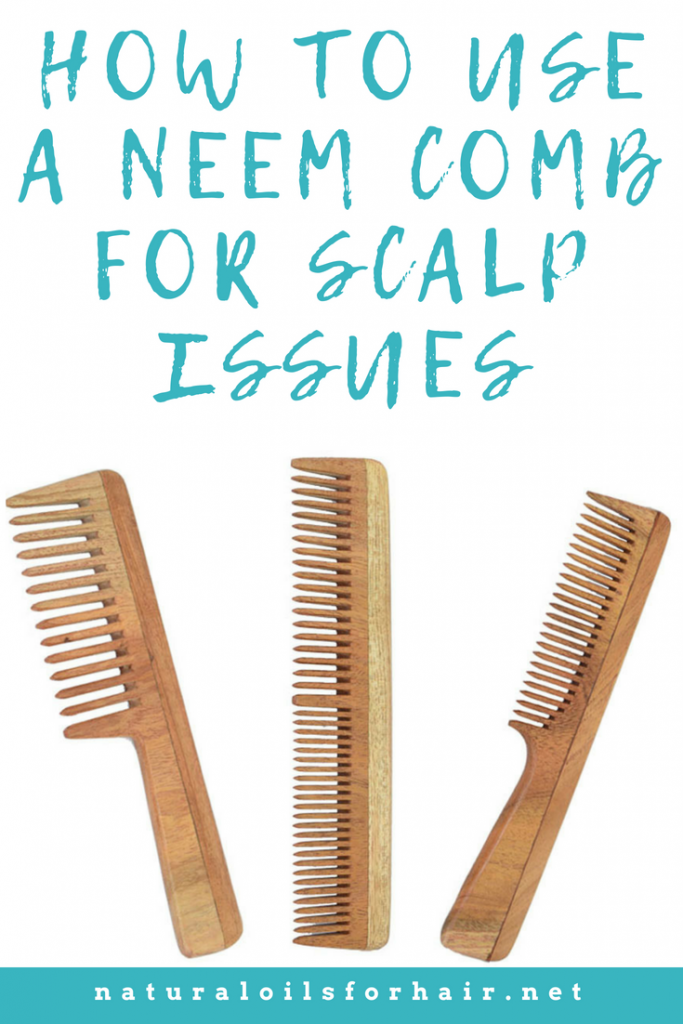 How to Use a Neem Comb for Scalp Issues
