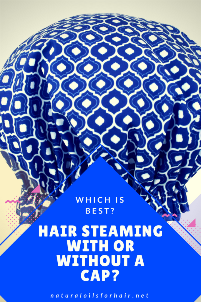 Steam natural hair with or without a shower cap? Is one more effective over the other. View the comparison