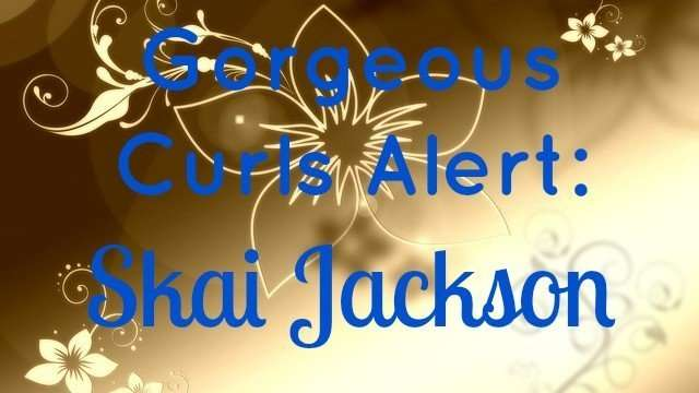 skai jackson natural hair care