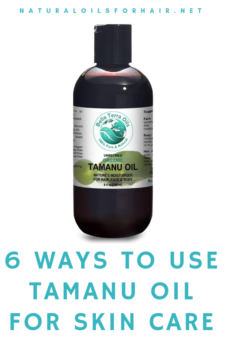 6 ways to use tamanu oil for skin care issues