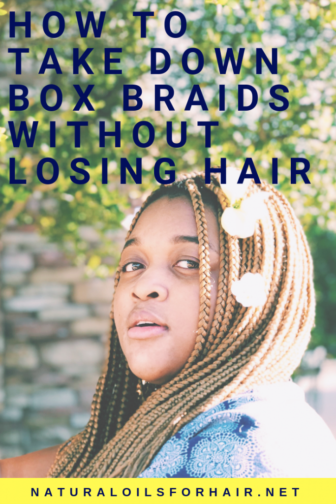 How to take down box braids without losing hair