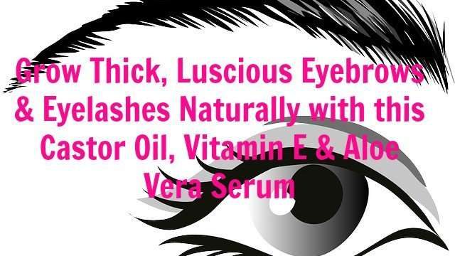 grow thicker eyebrows and eyelashes with oil