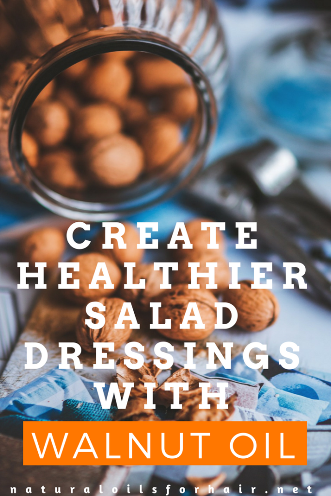 Create Healthier Salad Dressings with Walnut Oil