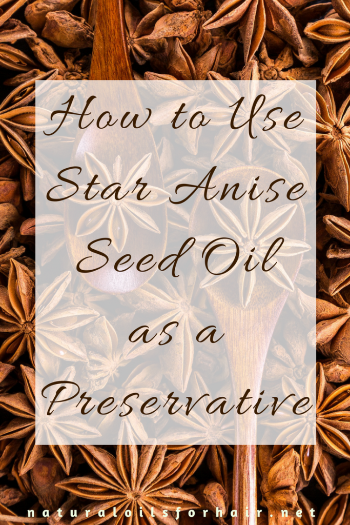 How to Use Star Anise Seed Oil as a Preservative