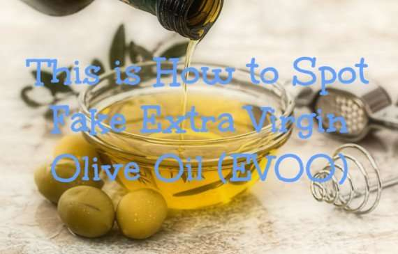 This is How to Spot Fake Extra Virgin Olive Oil (EVOO)