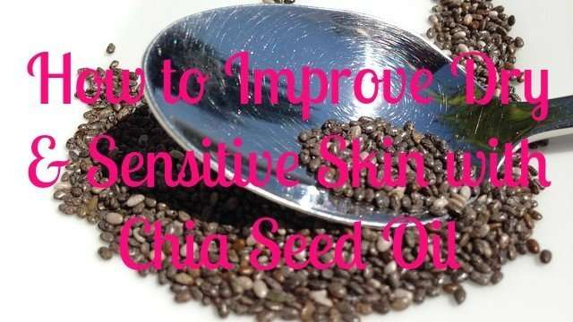 How-to-Improve-Dry-and-Sensitive-Skin-with-Chia-Seed-Oil