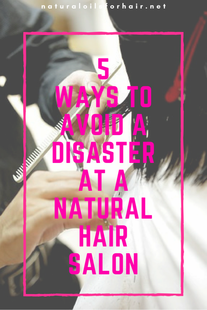 5 Ways to Avoid a Disaster at a Natural Hair Salon