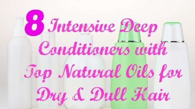 8-Intensive-Deep-Conditioners-with-Top-Natural-Oils-Dry-Dull-Hair