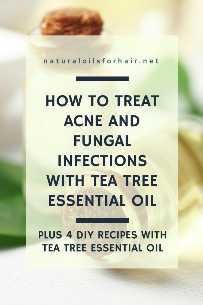 How to Treat Acne and Fungal Infections with Tea Tree Essential Oil
