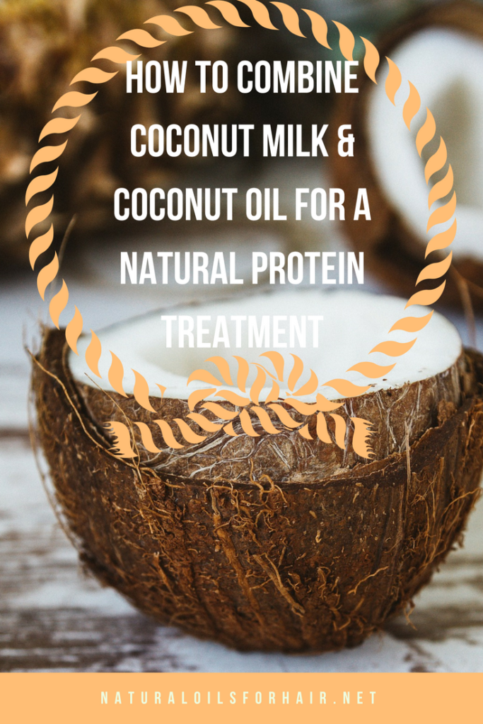 How to combine Combine Coconut Milk & Coconut Oil for an Amazing Natural Protein Treatment
