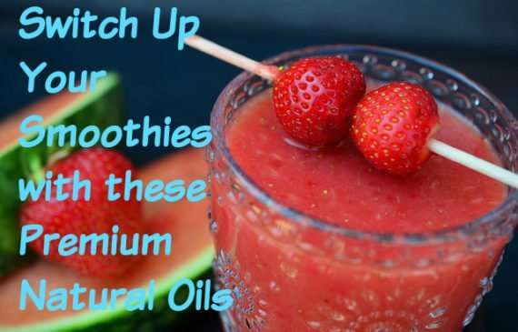 Switch-Up-Your-Smoothies-Premium-Natural-Oils