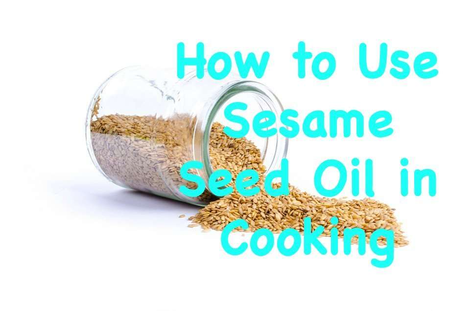 how-to-use-sesame-seed-oil-in-cooking