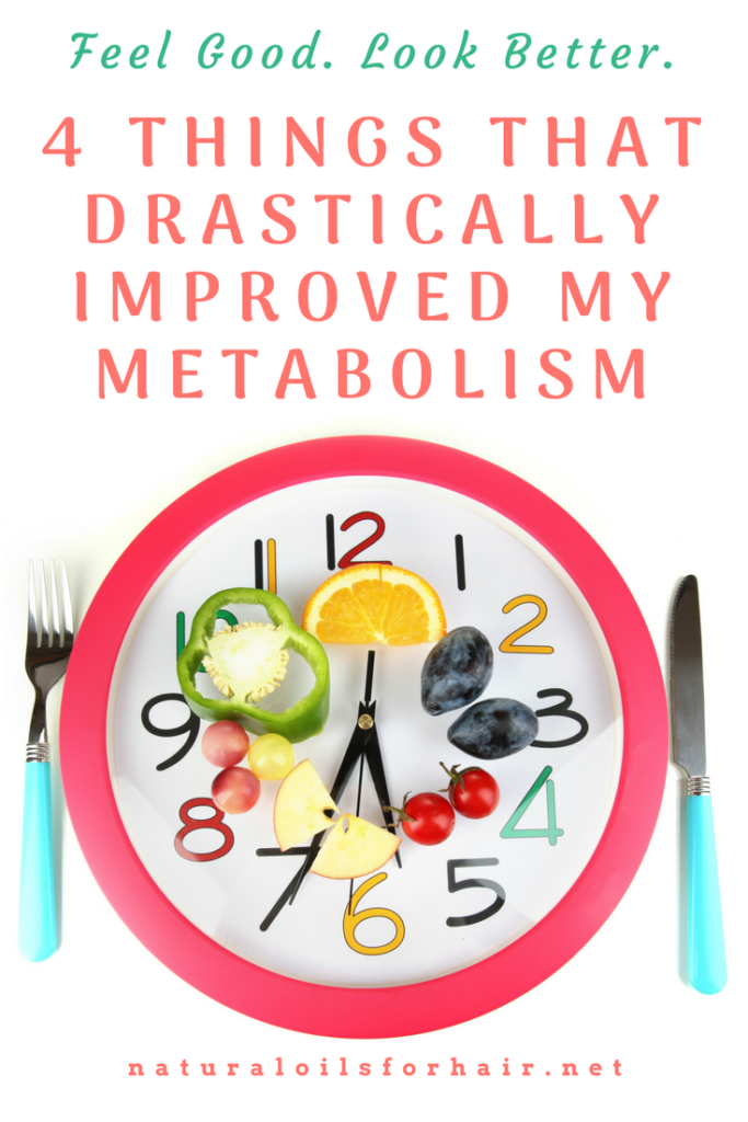 4 things that drastically improved my metabolism