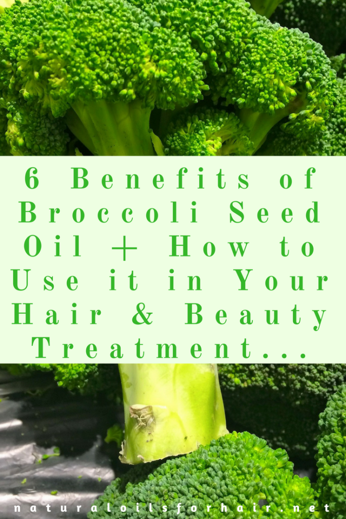 6 Benefits of Broccoli Seed Oil plus How to Use it in Your Hair & Beauty Treatment