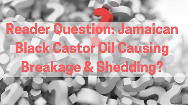 jamaican-black-castor-oil-causing-breakage