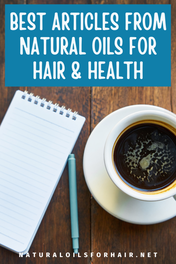 Best articles from Natural Oils for Hair and Beauty