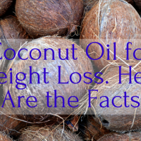 Coconut Oil for Weight Loss. Here Are the Facts