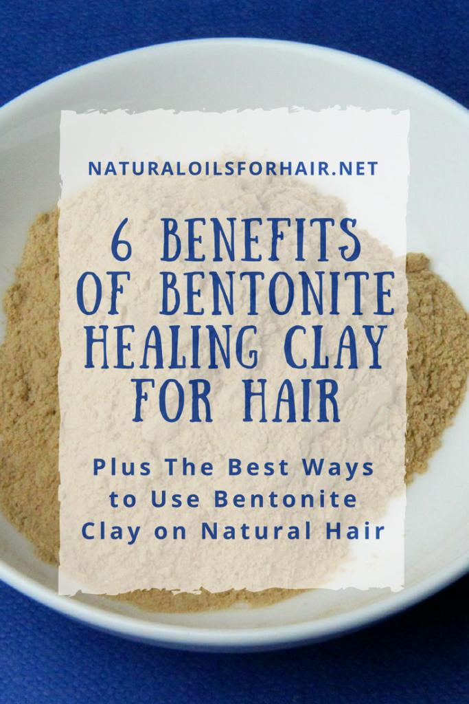 6Benefits of Bentonite Healing Clay for Hair