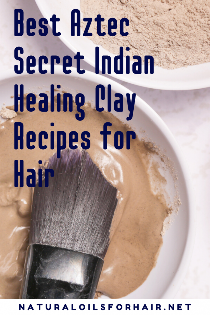 Best Aztec Secret Indian Healing Clay Recipes for Hair