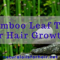 Bamboo Leaf Tea for Hair Growth