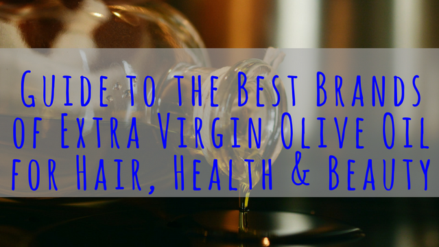 guide to the best extra virgin olive oils