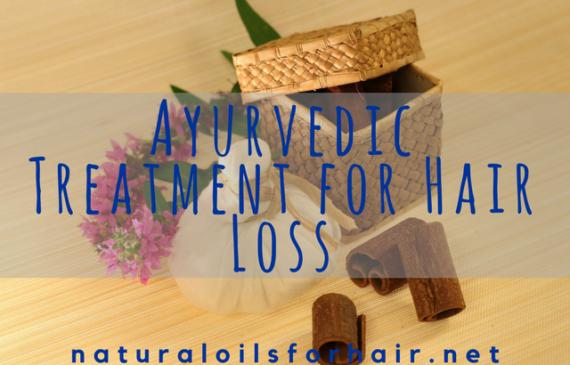 Ayurvedic Treatment for Hair Loss and Hair Growth