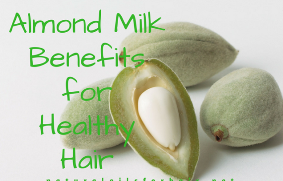 Almond Milk Benefits for Healthy Hair Growth