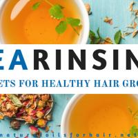 Tea Rinsing Secrets for Healthy Hair Care & Growth (Book 3)