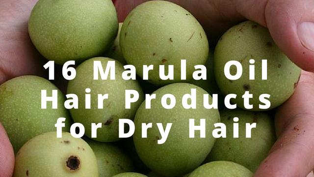 16 Marula Oil Hair Products for Dry Hair