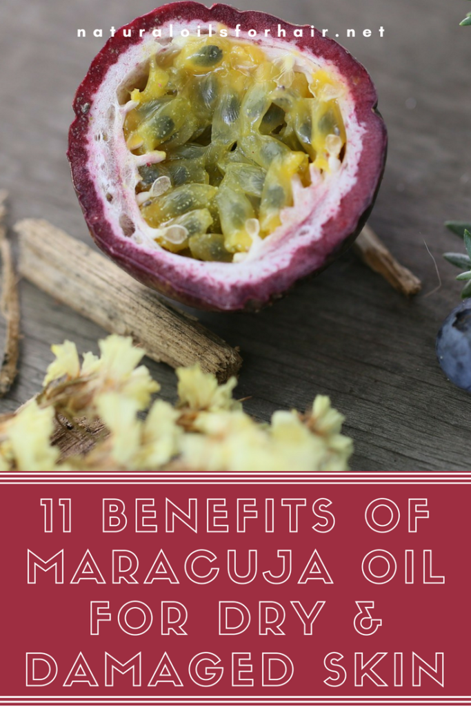 11 Benefits of Maracuja Oil for Dry and Damaged Skin