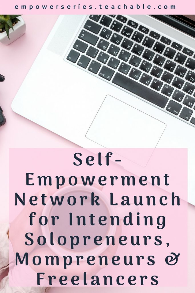 Self-Empowerment Network Launch for Intending Solopreneurs, Mompreneurs & Freelancers
