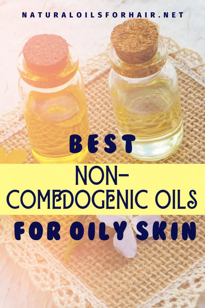 Best Non-Comedogenic Oils for Oily Skin